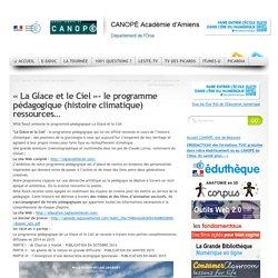 «La Glace et le Ciel»- le programme pédagogique (histoire climatique) ressources…