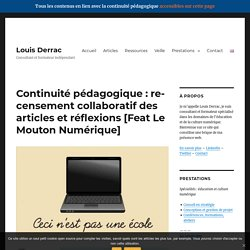 Louis Derrac - Continuité pédagogique : recensement collaboratif des articles et réflexions [Feat Le Mouton Numérique]