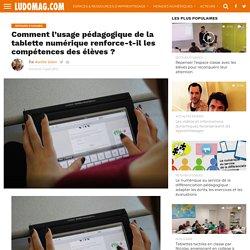 Comment l'usage pédagogique de la tablette numérique renforce-t-il les compétences des élèves ?