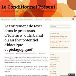 Le traitement de texte dans le processus d'écriture : outil banal ou au fort potentiel didactique et pédagogique?