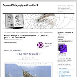 Analyse d'image : Caspar David Friedrich… «La mer de glace»… par Capucine B-L