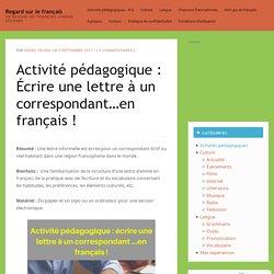 Activité pédagogique : Écrire une lettre à un correspondant…en français !