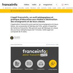 L'appli franceinfo, un outil pédagogique et pratique d'éducation aux médias à destination des enseignants et de leurs classes
