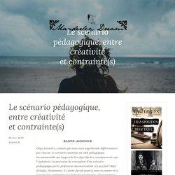 Le scénario pédagogique, entre créativité et contrainte(s) – Didactique(s) & Information-documentation