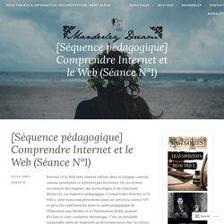 [Séquence pédagogique] Comprendre Internet et le Web (Séance N°1) – Didactique(s) & Information-documentation