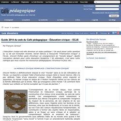 Guide 2014 du web du Café pédagogique : Éducation civique – ECJS