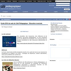 Guide 2014 du web du Café Pédagogique : Education musicale