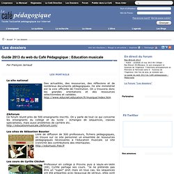 Guide 2013 du web du Café Pédagogique : Education musicale