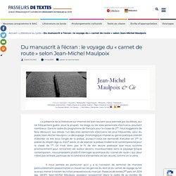 Du manuscrit à l'écran : le voyage du « carnet de route » selon Jean-Michel Maulpoix - Passeurs de Textes - Le blog pédagogique et culturel des enseignants de français au lycée