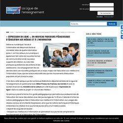 «Expression en ligne», un nouveau parcours pédagogique d'éducation aux médias et à l'information – La Ligue de l'enseignement