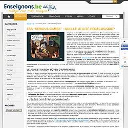 """Les """"serious games"""" : quelle utilité pédagogique?"""