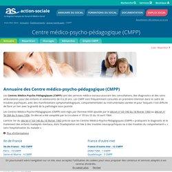 Centre médico-psycho-pédagogique (CMPP) : Tous les établissements de type Centre médico-psycho-pédagogique (CMPP)