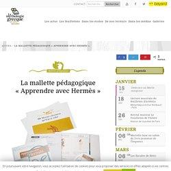 """La mallette pédagogique """"Apprendre avec Hermès"""""""