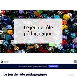 Le jeu de rôle pédagogique by Mme Fouques on Genially