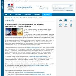Une ressource : Un peuple et son roi, dossier pédagogique Zéro de conduite-Histoire-géographie-Éduscol