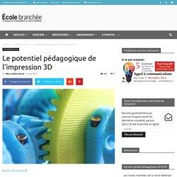 Le potentiel pédagogique de l'impression 3D - École branchée