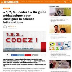 « 1, 2, 3… codez ! » Un guide pédagogique pour enseigner la science informatique – Ludovia Magazine