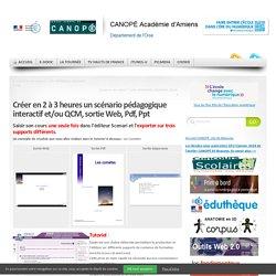 Créer en 2 à 3 heures un scénario pédagogique interactif et/ou QCM, sortie Web, Pdf, Ppt