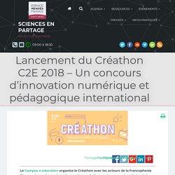 Lancement du Créathon C2E 2018 – Un concours d'innovation numérique et pédagogique international