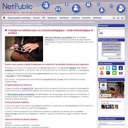 S'équiper en tablettes dans un contexte pédagogique : Guide méthodologique et pratique