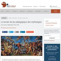 Le terrain de jeu pédagogique des mythologies