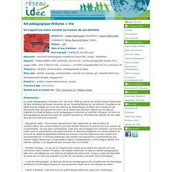 Kit pédagogique Ordures = Vie (média