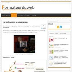 L'acte pédagogique par Philippe Meirieu (courte vidéo)