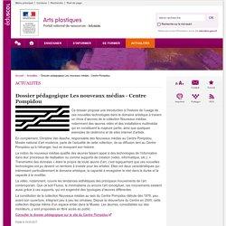 Dossier pédagogique Les nouveaux médias - Centre Pompidou-Arts plastiques-Éduscol