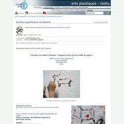 arts plastiques - InSitu - d'autres supports pour vos dessins