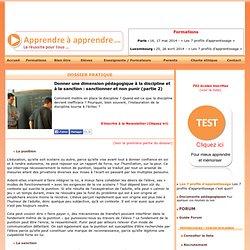 Donner une dimension pédagogique à la discipline et à la sanction : sanctionner et non punir (partie 2)