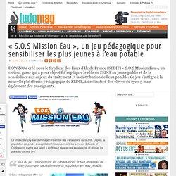 """""""S.O.S Mission Eau"""", un jeu pédagogique pour sensibiliser les plus jeunes à l'eau potable - Ludovia Magazine"""