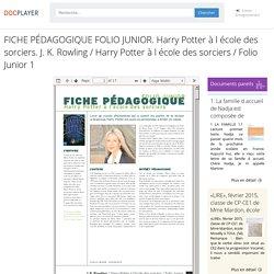 FICHE PÉDAGOGIQUE FOLIO JUNIOR. Harry Potter à l école des sorciers. J. K. Rowling / Harry Potter à l école des sorciers / Folio Junior 1
