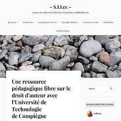 Une ressource pédagogique libre sur le droit d'auteur avec l'Université de Technologie de Compiègne – – S.I.Lex –