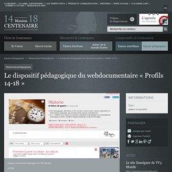 Le dispositif pédagogique du webdocumentaire « Profils 14-18 »