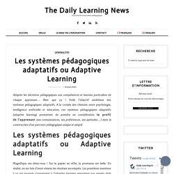 Les systèmes pédagogiques adaptatifs ou Adaptive Learning