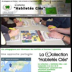 collection Habiletés Clés - kits pédagogiques pour formateur ou organisme de formation - outils de formation et d'apprentissage pour favoriser I'acquisition de nouvelles compétences
