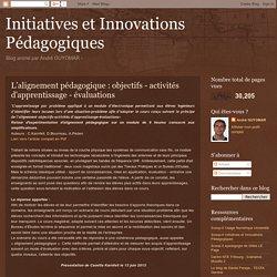 Initiatives et Innovations Pédagogiques: L'alignement pédagogique : objectifs - activités d'apprentissage - évaluations
