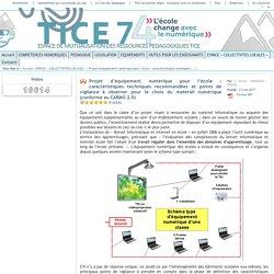 Tice 74 - Site des ressources pédagogiques TICE - Projet d'équipement numérique pour l'école : aide à la définition des caractéristiques techniques du matériel pour la rédaction d'un cahier des charges.
