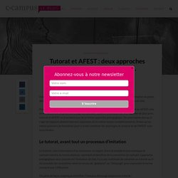 Tutorat et AFEST : deux approches pédagogiques opposées et... complémentaires
