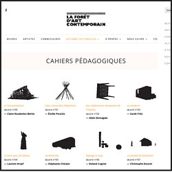 CAHIERS PÉDAGOGIQUES - La Forêt d'Art Contemporain