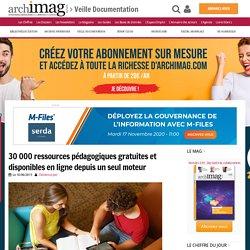 30 000 ressources pédagogiques gratuites et disponibles en ligne depuis un seul moteur