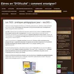 Les TICE : pratiques pédagogiques pour «nos DYS