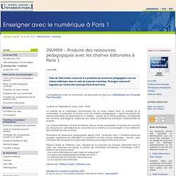 Produire des ressources pédagogiques avec les chaînes éditoriales à Paris 1 - TICE - Université Paris 1 - JNUM09
