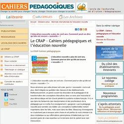 Le CRAP - Cahiers pédagogiques et l'éducation nouvelle