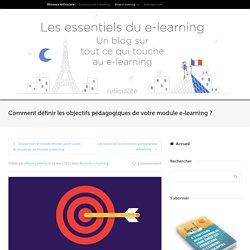 Comment définir les objectifs pédagogiques de votre module e-learning ?