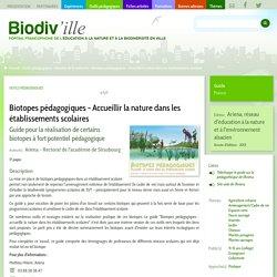 Biotopes pédagogiques - Accueillir la nature dans les établissements scolaires- Biodiv'ille