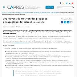 101 moyens de motiver: des pratiques pédagogiques favorisant la réussite - CAPRES