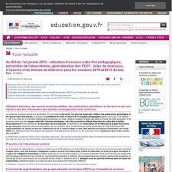Au BO du 1er janvier 2015 : utilisation d'oeuvres à des fins pédagogiques, prévention de l'absentéisme, généralisation des PEDT , listes de morceaux, d'oeuvres et de thèmes de référence pour les sessions 2015 et 2016 du bac