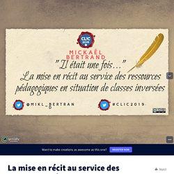La mise en récit au service des ressources pédagogiques by Historicophiles on Genial.ly