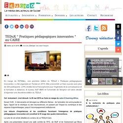 """TEDuX """" Pratiques pédagogiques innovantes """" au CAIRE"""